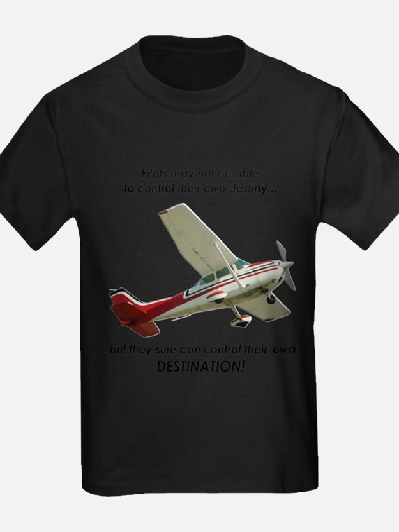 Pilots control their own destination T-Shirt