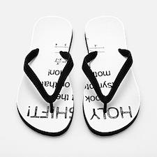 Holy Shift! Flip Flops