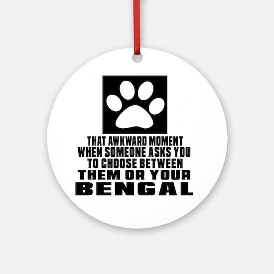 Awkward Bengal Cat Designs Round Ornament