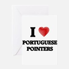 I love Portuguese Pointers Greeting Cards
