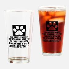 Awkward American Polydactyl Cat Des Drinking Glass