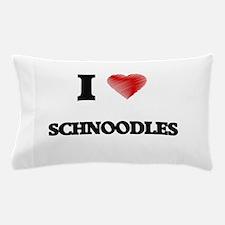 I love Schnoodles Pillow Case