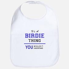It's BIRDIE thing, you wouldn't understand Bib