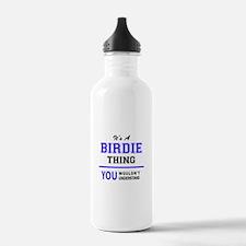It's BIRDIE thing, you Water Bottle