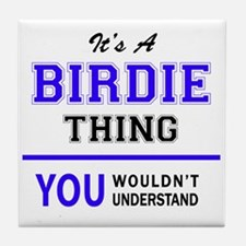 It's BIRDIE thing, you wouldn't under Tile Coaster