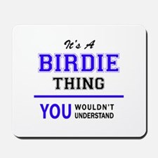 It's BIRDIE thing, you wouldn't understa Mousepad