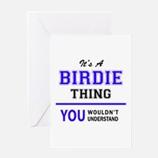 It's BIRDIE thing, you wouldn't und Greeting Cards