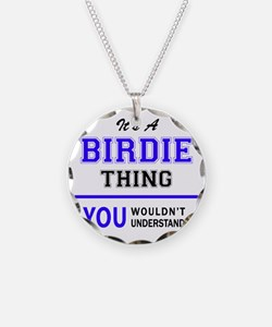 It's BIRDIE thing, you would Necklace