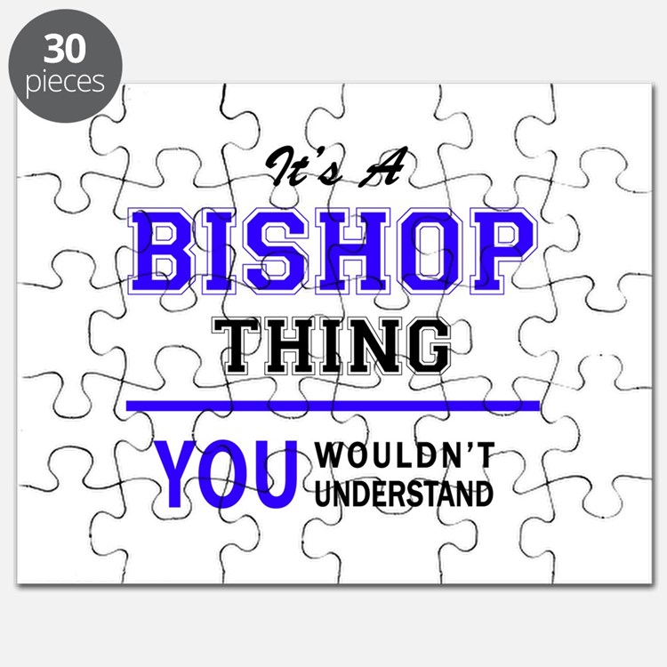 It's BISHOP thing, you wouldn't understand Puzzle