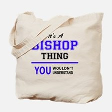 It's BISHOP thing, you wouldn't understan Tote Bag