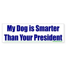 My Dog is Smarter than Your P Bumper Bumper Sticker
