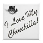I Love My Chinchilla Tile Coaster