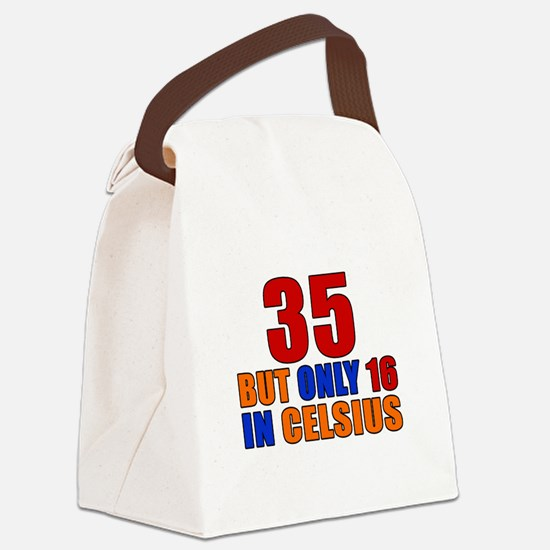 35 But Only 16 In Celsius Canvas Lunch Bag