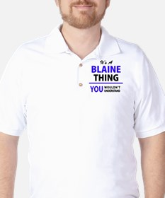 It's BLAINE thing, you wouldn't underst T-Shirt