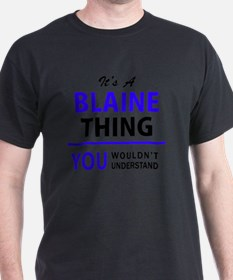It's BLAINE thing, you wouldn't understand T-Shirt