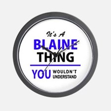 It's BLAINE thing, you wouldn't underst Wall Clock