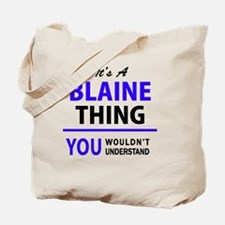 It's BLAINE thing, you wouldn't understan Tote Bag
