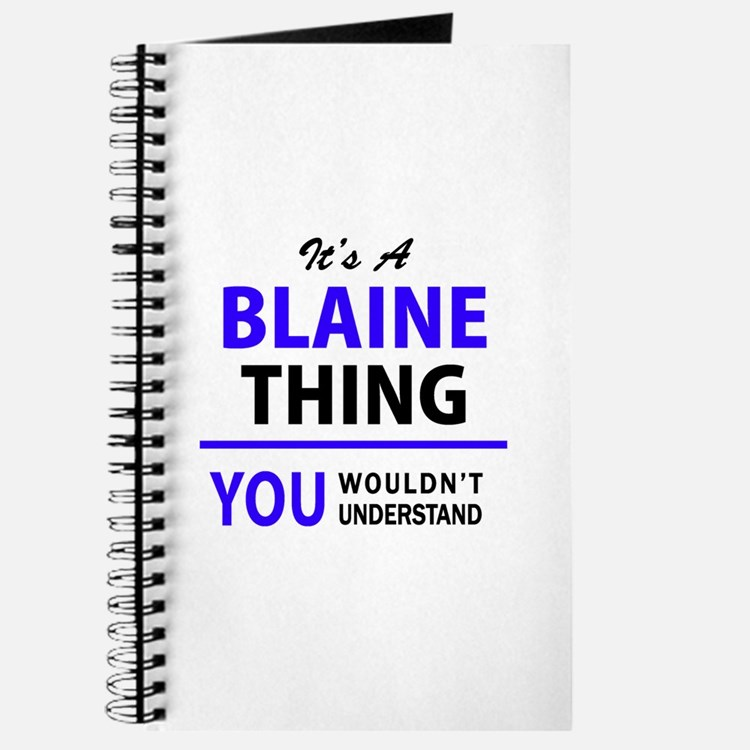 It's BLAINE thing, you wouldn't understand Journal