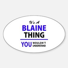 It's BLAINE thing, you wouldn't understand Decal