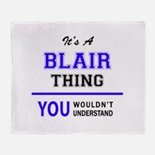 It's BLAIR thing, you wouldn't under Throw Blanket