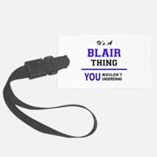 It's BLAIR thing, you wouldn't u Luggage Tag