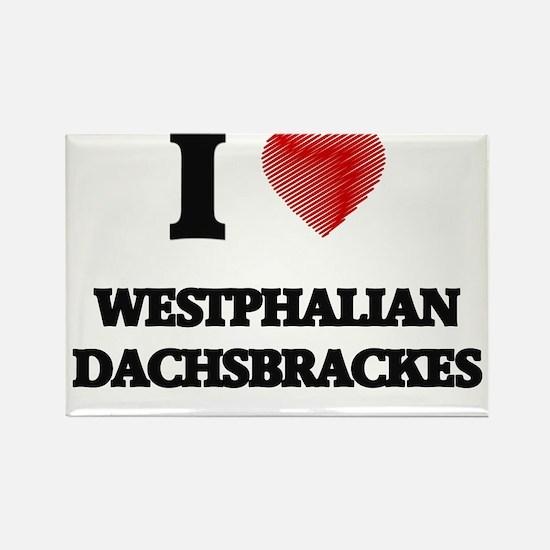 I love Westphalian Dachsbrackes Magnets