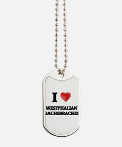 I love Westphalian Dachsbrackes Dog Tags