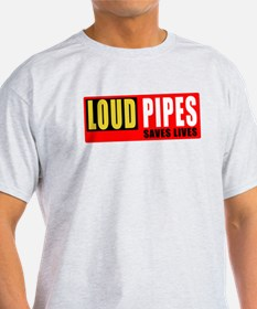 Loud pipes saves lives T-Shirt