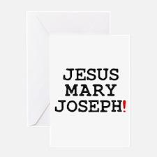 JESUS MARY JOSEPH! Greeting Cards