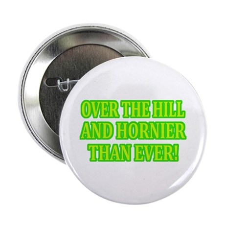 """Horny Over the HIll 2.25"""" Button (10 pack)"""