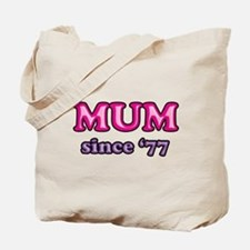 Mum Since 1977 Mother's Day Tote Bag
