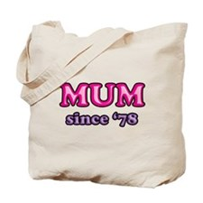 Mum Since 1978 Mother's Day T-Shirts Tote Bag