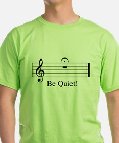 Musical Be Quie T-Shirt