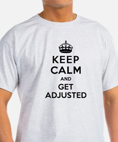 Keep Calm and Get Adjusted T-Shirt