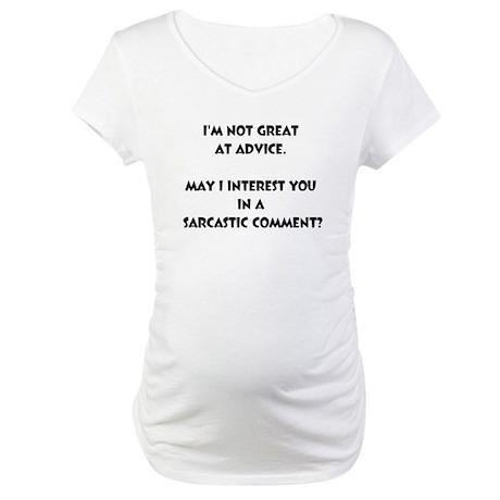 sarcastic Maternity T-Shirt