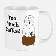Too Much Coffee Mug Mugs
