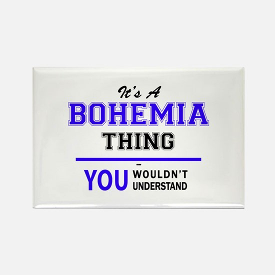 It's BOHEMIA thing, you wouldn't understan Magnets