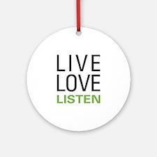 Live Love Listen Ornament (Round)