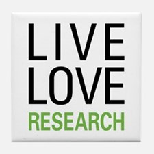 Live Love Research Tile Coaster