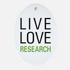 Live Love Research Oval Ornament