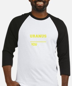 URANUS thing, you wouldn't underst Baseball Jersey