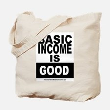 BASIC INCOME IS GOOD Tote Bag