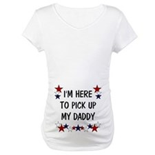 I'm here to pick up my Daddy Shirt