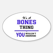It's BONES thing, you wouldn't understand Decal
