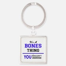 It's BONES thing, you wouldn't understan Keychains