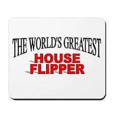 """The World's Greatest House Flipper"" Mousepad"