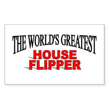 """The World's Greatest House Flipper"" Sticker (Rect"