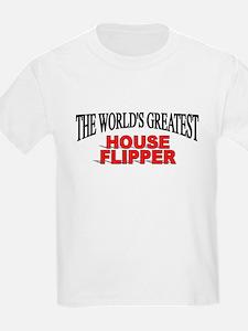 """The World's Greatest House Flipper"" T-Shirt"