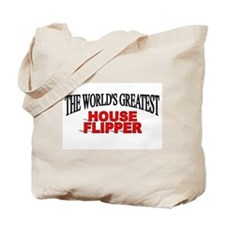 """""""The World's Greatest House Flipper"""" Tote Bag"""