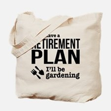 Gardening Retirement Plan Tote Bag